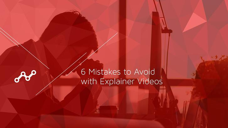 6 Mistakes to Avoid with Explainer Videos.jpg