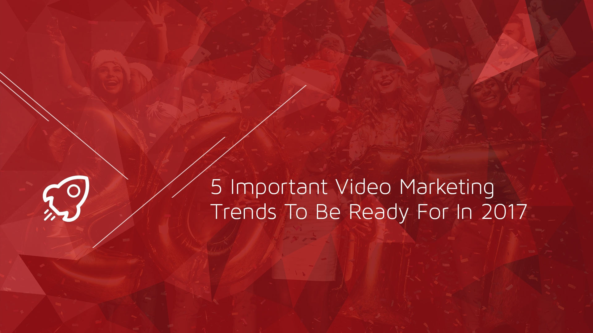 5 Important Video Marketing Trends to Be Ready for in 2017.jpg