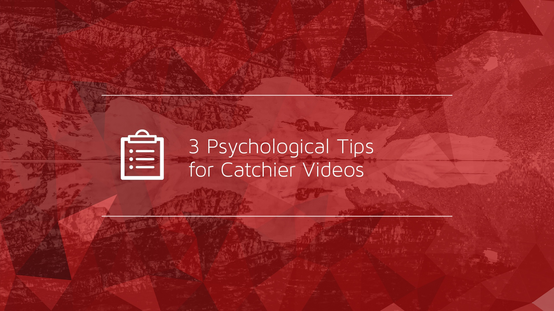 3 Psychological Tips for Catchier Videos.jpg
