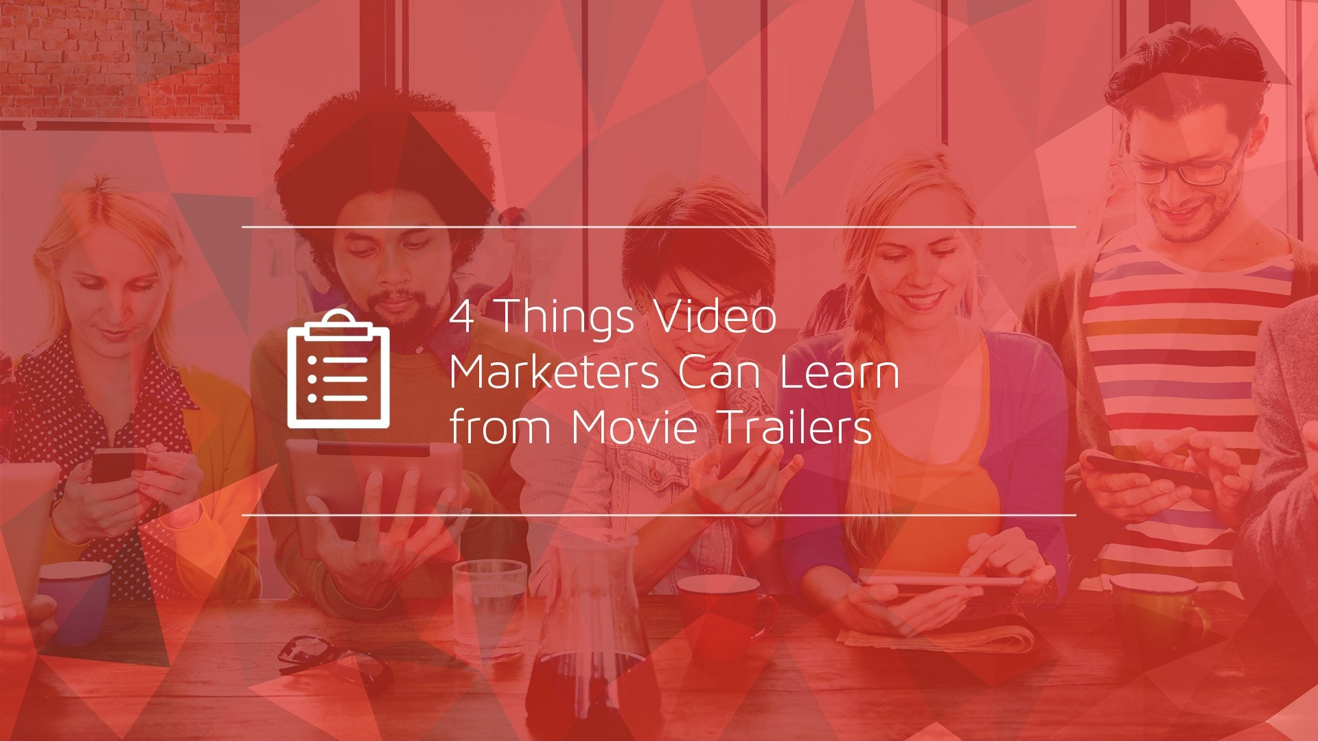 4 Things Video Marketers Can Learn from Movie Trailers
