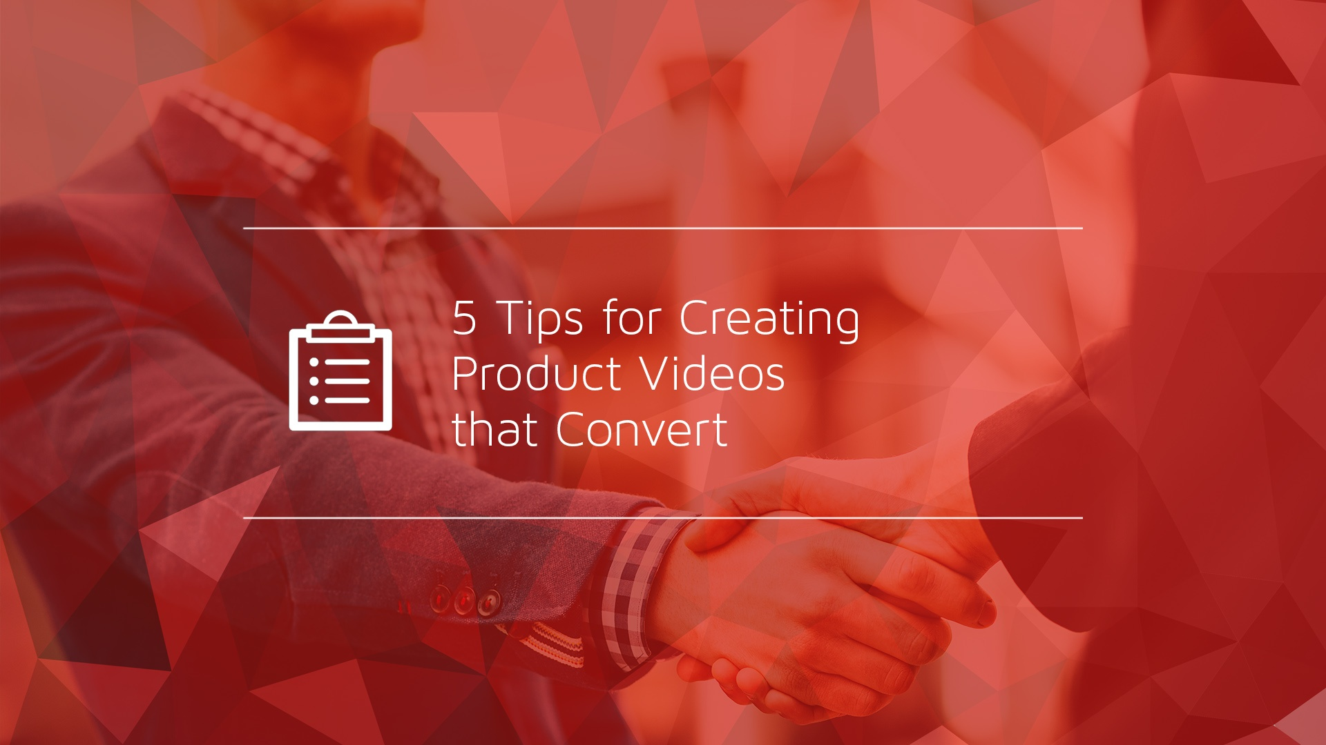 5 Tips for Creating Product Videos that Convert.jpg