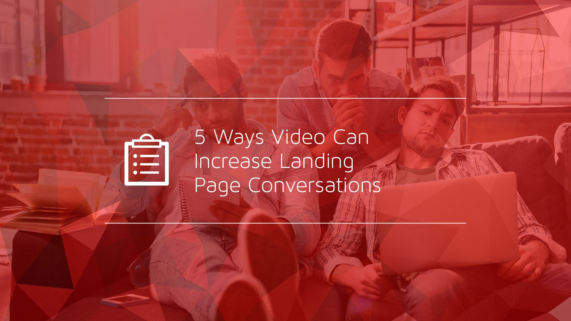 5 Ways Video Can Increase Landing Page Conversions.jpg