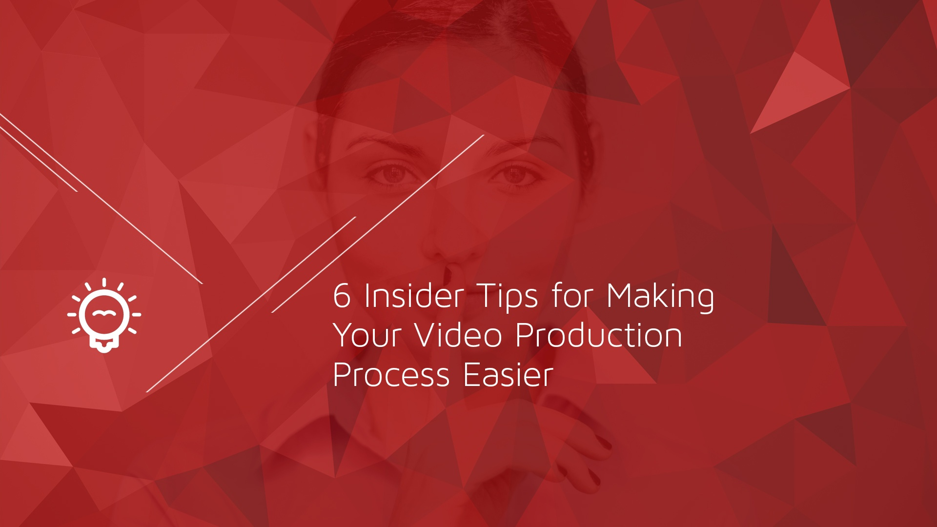 6 Insider Tips for Making Your Video Production Process Easier